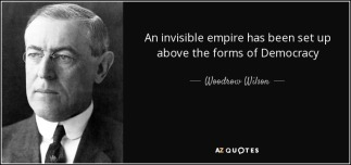 quote-an-invisible-empire-has-been-set-up-above-the-forms-of-democracy-woodrow-wilson-85-10-64